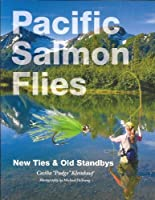 "Pacific Salmon Flies: New Ties & Old Standbys by Cecilia "" Pudge"" Cecilia Kleinkauf(2012-08-27)"