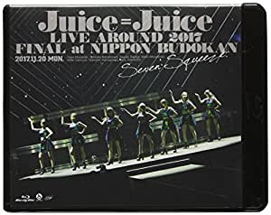 Juice=Juice LIVE AROUND 2017 FINAL at 日本武道館~Seven Squeeze!~ [Blu-ray]