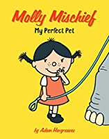 MY PERFECT PET (MOLLY MISCHIEF)
