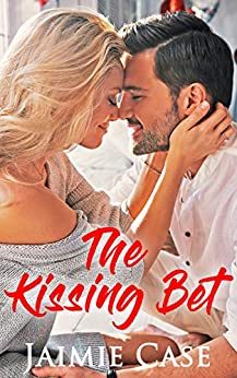 The Kissing Bet (Canyon Beach Romance Book 2) by [Case, Jaimie]