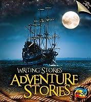 Adventure Stories (Heinemann First Library: Writing Stories)