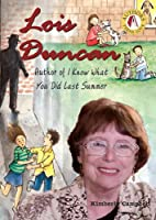 Lois Duncan: Author of I Know What You Did Last Summer (Authors Teens Love)