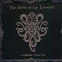 Stories of H.P. Lovecraft a Synphonic Collection