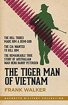 The Tiger Man of Vietnam (Hachette Military Collection) by [Walker, Frank]