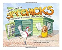 Cluckers Vane in Spy Chicks: A Story About a Chicken, a Spy, and an Art Thief