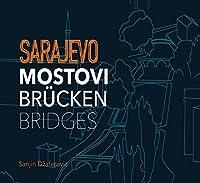 Sarajevo: Mostovi, Bruecken, Bridges