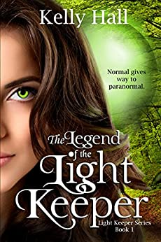 [Hall, Kelly]のThe Legend of the Light Keeper (Light Keeper Series Book 1) (English Edition)
