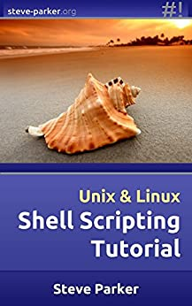 Shell Scripting Tutorial by [Parker, Steve]