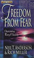 Freedom from Fear: Overcoming Worry & Anxiety