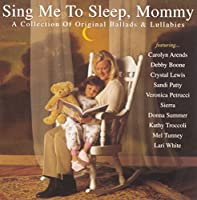 Sing Me to Sleep Mommy