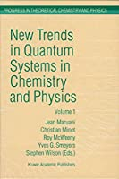 New Trends in Quantum Systems in Chemistry and Physics: Volume 1 Basic Problems and Model Systems Paris, France, 1999 (Progress in Theoretical Chemistry and Physics)