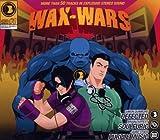 Wax Wars