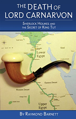 The Death of Lord Carnarvon: Sherlock Holmes and the Secret of King Tut (English Edition)
