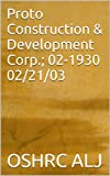 Proto Construction & Development Corp.; 02-1930  02/21/03 (English Edition)
