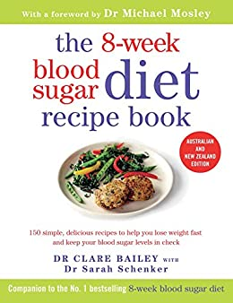 8-Week Blood Sugar Diet Recipe Book by [Bailey, Dr. Clare, Schenker, Dr. Sarah, Mosley, Dr. Michael]