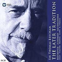 Sir Thomas Beecham - The Later Tradition (Beethoven, Schubert, Mendelssohn, Etc.) by Sir Thomas Beecham (2011-03-22)