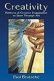 Creativity: Patterns of Creative Imagination as Seen Through Art