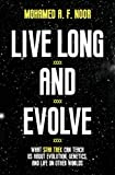 Live Long and Evolve: What Star Trek Can Teach Us About Evolution, Genetics, and the Origins of Life
