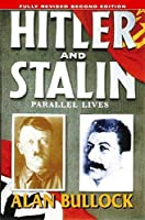 Hitler and Stalin: Parallel Lives by Alan Bullock(1998-01-29)