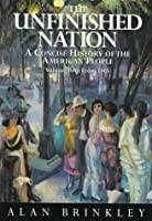The Unfinished Nation: A Concise History of the American People : From 1865