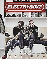 Rebirth by ELECTROBOYZ (2011-12-20)