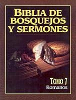 Biblia De Bosquejos De Sermones: Romanos (Biblia De Bosquejos Y Sermones N.t.)