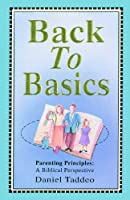 Back to Basics: Parenting Principles, a Biblical Perspective
