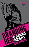 Branding Her 1 : Beginnings & Holidays (Episodes 01 & 02) (BRANDING HER : Steamy Lesbian Romance Series) (English Edition)