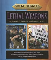Lethal Weapons (Great Debates: Tough Questions / Smart History)