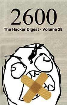 [2600 Magazine]の2600: The Hacker Digest - Volume 28 (English Edition)
