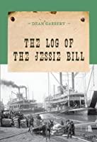 The Log of the Jessie Bill (Evans Novel of the West)