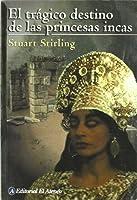 El Tragico destino de las princesas incas/  Inca Princesses