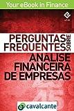 Perguntas Frequentes Sobre Análise Financeira de Empresas (Your eBook in Finance Livro 4) (Portuguese Edition)
