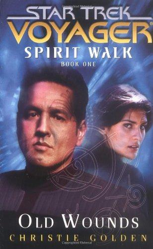 Download Spirit Walk, Book One: Old Wounds (Star Trek: Voyager - Spirit Walk) 0743492587