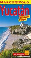Yucatan. Marco Polo Reisefuehrer. Reisen mit Insider-Tipps. Mit Reiseatlas