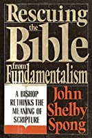 Rescuing the Bible from Fundamentalism: A Bishop Rethinks the Meaning of Scripture【洋書】 [並行輸入品]
