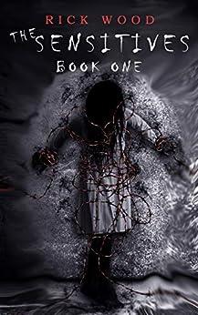 The Sensitives: A Paranormal Horror Novel by [Wood, Rick]