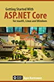 Getting Started with ASP.NET Core for macOS, Linux, and Windows (English Edition)