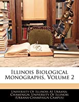 Illinois Biological Monographs, Volume 2