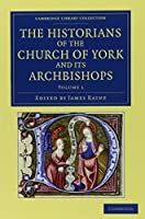 The Historians of the Church of York and its Archbishops 3 Volume Set (Cambridge Library Collection - Rolls)