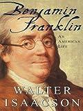 Benjamin Franklin: An American Life (Thorndike Press Large Print Biography Series)