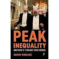 Peak Inequality: Britain's Ticking Time Bomb