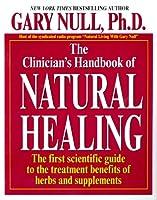 The Clinician's Handbook Of Natural Healing
