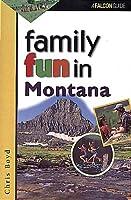 Family Fun in Montana (Falcon Guide)