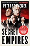 Secret Empires: How the American Political Class Hides Corruption and Enriches Family and Friends 画像