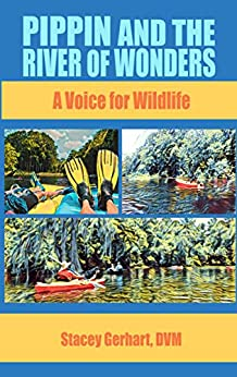 Pippin and the River of Wonders: A Voice for Wildlife by [Gerhart, Stacey]