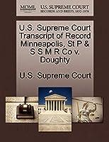 U.S. Supreme Court Transcript of Record Minneapolis, St P & S S M R Co V. Doughty