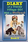 Diary of a Trendy Village Girl with a Wolfpack