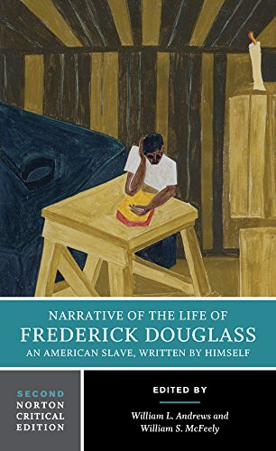 Download Narrative of the Life of Frederick Douglass, an American Slave, Written by Himself (Norton Critical Editions) 0393265447