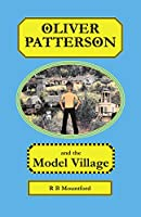 Oliver Patterson and the Model Village
